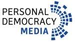 Personal Democracy Media, including TechPresident